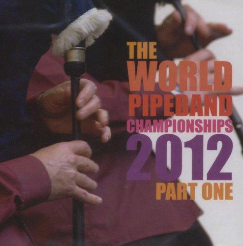 World Pipe Band Championships 2012 Part 1