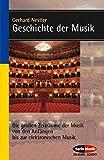 Geschichte der Musik: Die großen Zeiträume der Musik von den Anfängen bis zur elektronischen Komposition (Serie Musik)