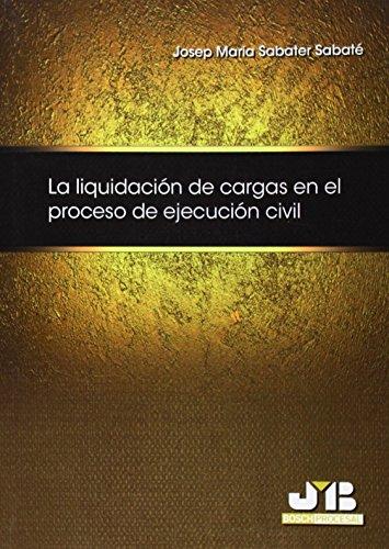 La liquidación de cargas en el proceso de ejecución civil.