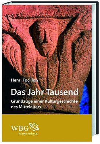 Das Jahr Tausend: Grundzüge einer Kulturgeschichte des Mittelalters by Henri Focillon (2011-09-01)