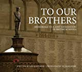 To Our Brothers: Memorials to a Lost Generation in British Schools
