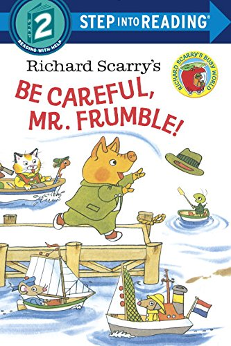 Richard Scarry's Be Careful Mr. Frumble! (Step Into Reading)
