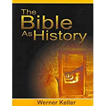 [(The Bible as History)] [By (author) Werner Keller] published on (April, 2008)