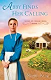 Abby Finds Her Calling: Home at Cedar Creek, Book One by King, Naomi (2012) Paperback
