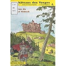 Les Châteaux des Vosges : Histoire, architecture, légendes (4): La Région de Dabo et Nideck (Dabo, Wangenburg, Freudeneck, Nideck, Ringelsberg, Ringelstein, Hohenstein, Katzenberg)