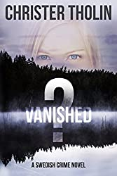 Vanished?: A Swedish Crime Novel (Stockholm Sleuth Series Book 1) (English Edition)