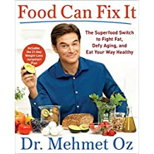 Food Can Fix It: The Superfood Switch to Fight Fat, Defy Aging, and Eat Your Way Healthy (English Edition)
