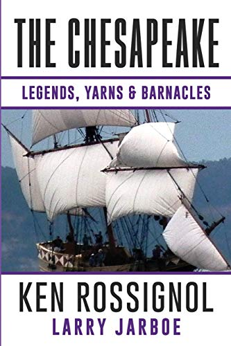 The Chesapeake: Legends, Yarns & Barnacles:: A Collection of Short Stories from the pages of The Chesapeake, Book 2 -
