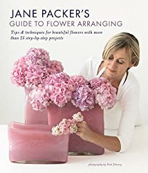 Jane Packer's Guide to Flower Arranging: Easy Techniques for Fabulous Arranging
