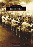 Rockford (Images of America) by Don Swanson (2012-08-06)