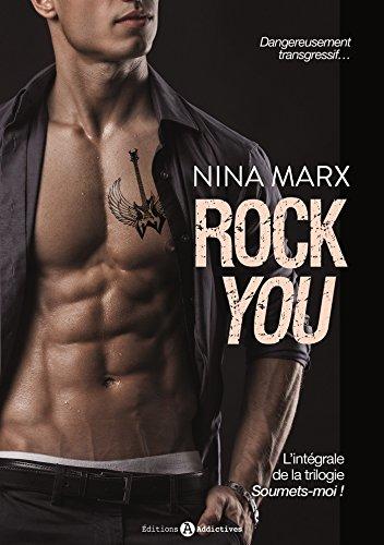 Soumets-moi ! Intégrale : Rock you par Nina Marx