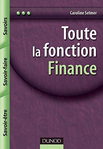 Toute la fonction finance - Savoirs, savoir-faire, savoir-être