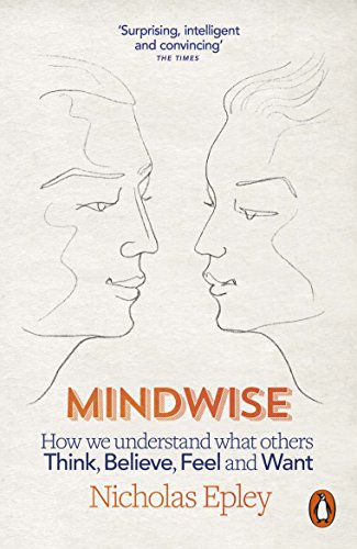Mindwise: How We Understand What Others Think, Believe, Feel, and Want (English Edition)