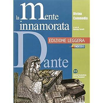 La Mente Innamorata. Divina Commedia. Antologia. Ediz. Leggera. Per Le Scuole Superiori. Con Espansione Online