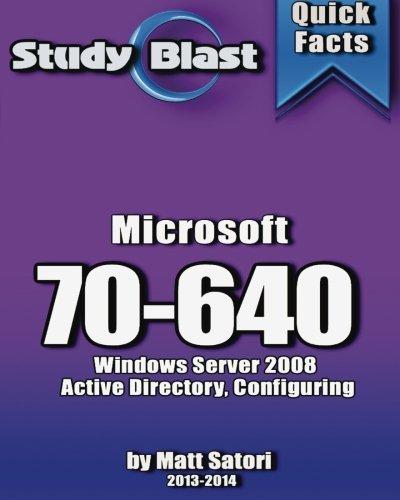 Study Blast Microsoft 70-640: 70-640 Windows Server 2008 Active Directory, Configuring by Matt Santori (2013-07-20)