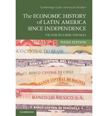 the-economic-history-of-latin-america-since-independence-by-author-victor-bulmer-thomas-february-201