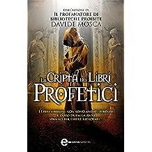 La cripta dei libri profetici (eNewton Narrativa) (Italian Edition)