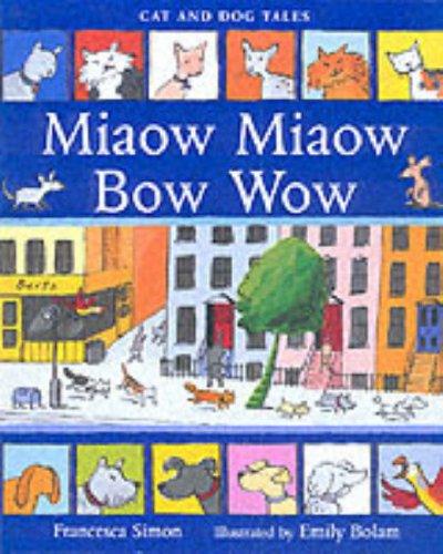 Miaow miaow bow wow