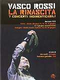 Vasco Rossi. La rinascita. 7 concerti indimenticabili