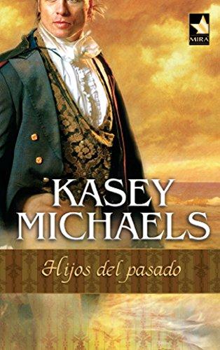 Hijos del pasado (Mira) por KASEY MICHAELS