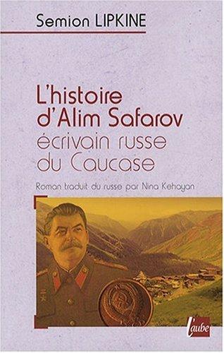 L'histoire d'Alim Safarov, crivain russe du Caucase