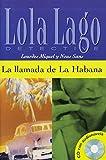 La llamada de La Habana: Buch mit Audio-CD. Spanische Lektüre für das 3. Lernjahr. Buch + Audio-CD (Lola Lago, detective)