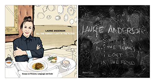 Laurie Anderson: All the Things I Lost in the Flood por Laurie Anderson