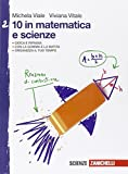 10 in matematica e scienze. Per la Scuola media: 2