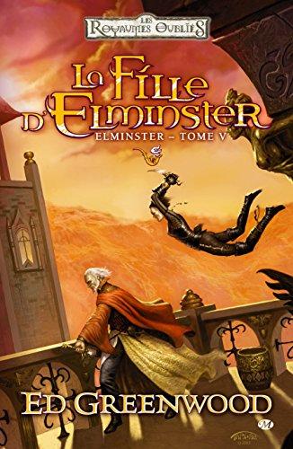 Elminster, T5 : La fille d'Elminster