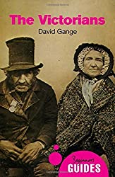 The Victorians (Beginner's Guides) by David Gange (2016-03-15)