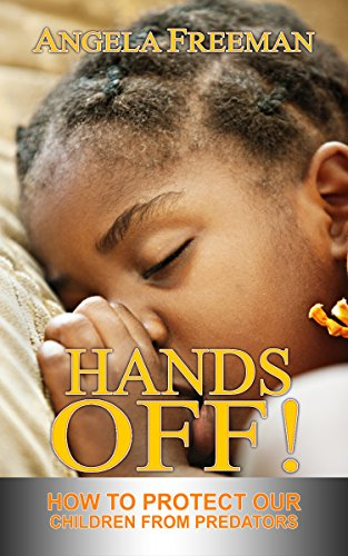 Hands Off!: How To Protect Our Children From Predators (English Edition)