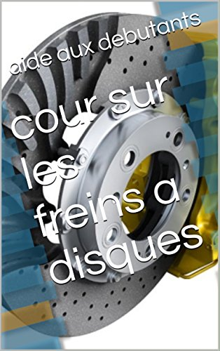 Lire cour sur les freins a disques epub, pdf