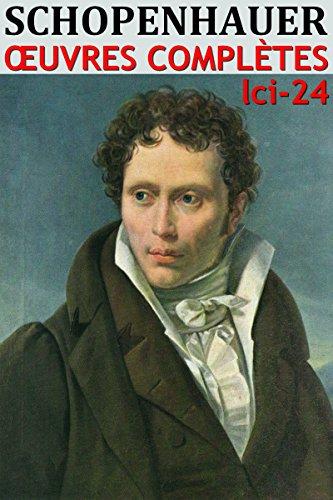 L'art d'avoir toujours raison + Oeuvres Compltes d'Arthur Schopenhauer: lci-24