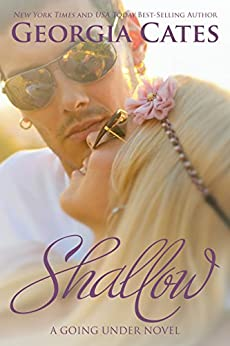 Shallow: A Going Under Series: Book II (A Going Under Novel 2) (English Edition) di [Cates, Georgia]