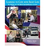 [(Learning to Cope with Sight Loss: Six Weeks at a VA Blind Rehabilitation Center)] [ By (author) William L. McGee, By (author) Sandra McGee ] [March, 2010]