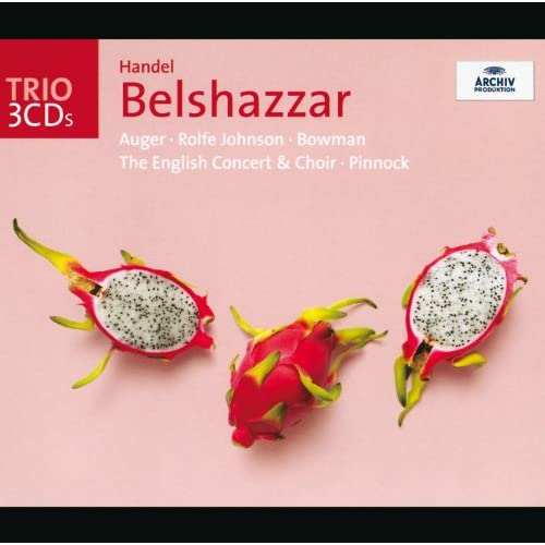 "Handel: Belshazzar / Act 1 - ""The leafy honours of the field"""