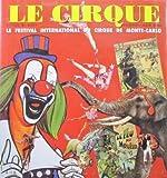Le cirque et le Festival international du cirque de Monte-Carlo : Collection Alain Frère