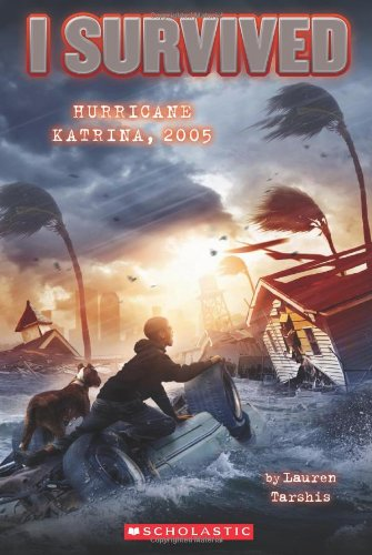 I Survived Hurricane Katrina, 2005 (I Survived #3) por Lauren Tarshis