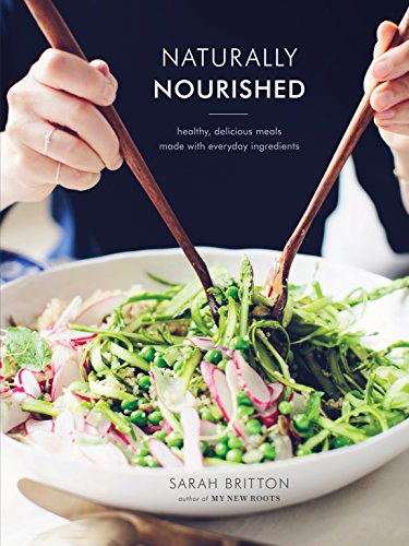 Naturally Nourished Cookbook: Healthy, Delicious Meals Made with Everyday Ingredients por Sarah Britton