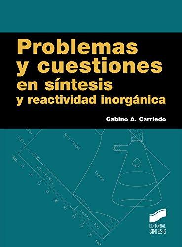 Problemas y cuestiones en síntesis y reactividad inorgánica