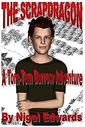 The Scrapdragon: A Tom-Tom Burrow Adventure (English Edition)