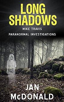 Long Shadows (A Mike Travis Paranormal Investigation Book 2) (English Edition) von [McDonald, Jan]