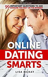 Online Dating Smarts (An E-Dating Guide): 99 Important Questions To Ask Someone You Meet On The Internet (English Edition)
