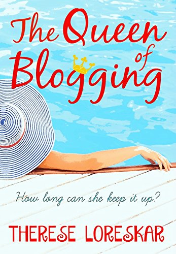 Queen of Blogging: The unmissable laugh-out-loud read by [Loreskär, Therese]