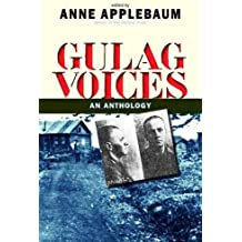 Gulag Voices: An Anthology (Annals of Communism)