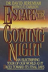 Escape the Coming Night: An Electrifying Tour of Our World As It Races Toward Its Final Days by David, Dr. Jeremiah (1990-12-06)