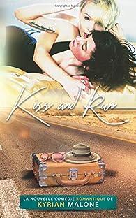 Kiss and Run par Kyrian Malone