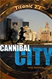 Titanic 2.0, Tome 2 : Cannibal City
