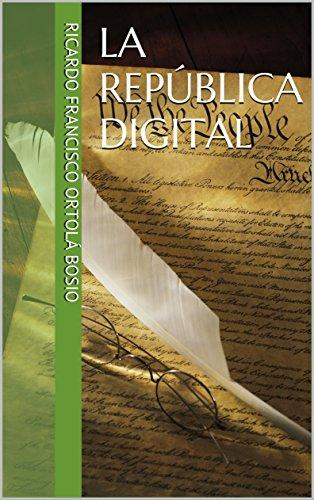 La República Digital por Ricardo Francisco Ortola Bosio
