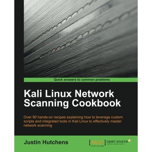 Kali Linux Network Scanning Cookbook by Justin Hutchens (2014-08-26)